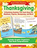 img - for Read & Write Booklets: Thanksgiving: 10 Nonfiction Booklets That Teach About the Mayflower, Pilgrims, Wampanoag, and More! (Read and Write Booklets) book / textbook / text book