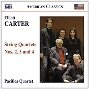 Elliott Carter: String Quartets Nos. 2, 3 and 4