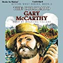 The Colorado: Rivers West Series, Book 3 (       UNABRIDGED) by Gary McCarthy Narrated by Maynard Villers