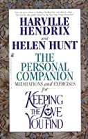 The Personal Companion : Meditations and Exercises for Keeping the Love you Find