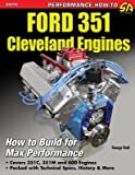 Ford 351 Cleveland Engines( How to Build for Max Performance)[FORD 351 CLEVELAND ENGINES][Paperback]