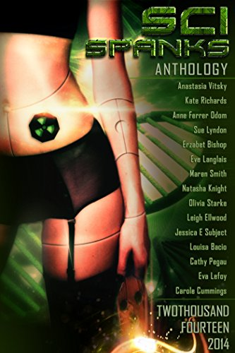 Eve Langlais - Sci Spanks 2014: A Collection of Spanking Science Fiction Romance Stories