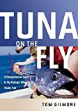 img - for Tuna on the Fly: A Comprehensive Guide to Fly Fishing's Ultimate Trophy Fish book / textbook / text book