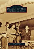 img - for Oklahoma City Music:: Deep Deuce and Beyond (Images of America) (Images of America (Arcadia Publishing)) book / textbook / text book