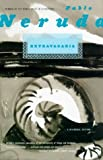 img - for Extravagaria [Paperback] [2001] (Author) Pablo Neruda, Alastair Reid book / textbook / text book
