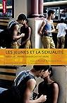 Les jeunes et la sexualité : Initiations, interdits, identités (XIXe-XXIe siècle) par Blanchard