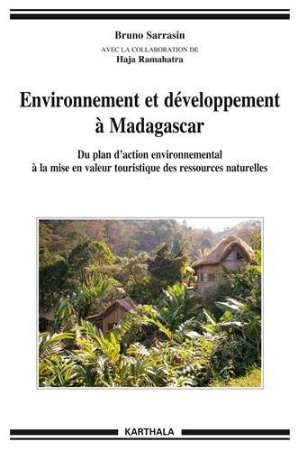 Environnement et développement à Madagascar. Du plan d'action environnemental à la mise en valeur touristique des ressources naturelles