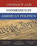 Conflict and Consensus in American Politics, Election Update (0495104434) by Wayne, Stephen J.