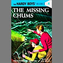 The Missing Chums: Hardy Boys 4 (       UNABRIDGED) by Franklin Dixon Narrated by Bill Irwin