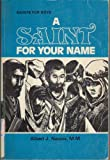 Saint for Your Name-Boys: (0879733209) by Nevins, Albert J.