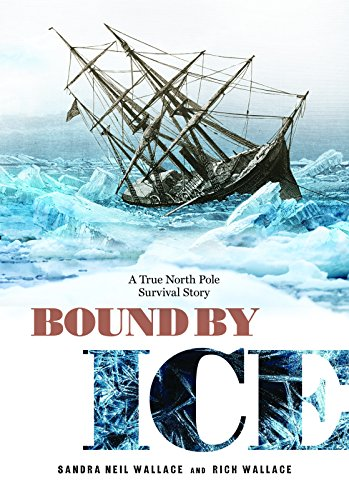 Book Cover: Bound by Ice: A True North Pole Survival Story