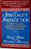 img - for The Spirituality of Imperfection: Storytelling and the Journey to Wholeness book / textbook / text book