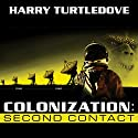 Colonization: Second Contact: Colonization, Book 1 Audiobook by Harry Turtledove Narrated by Patrick Lawlor