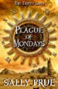 Plague of Mondays