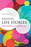 img - for Locating Life Stories: Beyond East-West Binaries in (Auto)Biographical Studies (Biography Monographs) book / textbook / text book