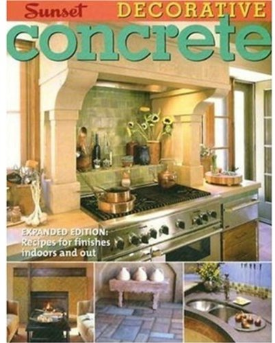 Decorative Concrete: Expanded Edition: Recipes for Finishes Indoors and Out (Decorative...) - Oxmoor House - 0376011688 - ISBN:0376011688
