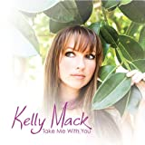 echange, troc Kelly Mack - Take Me With You