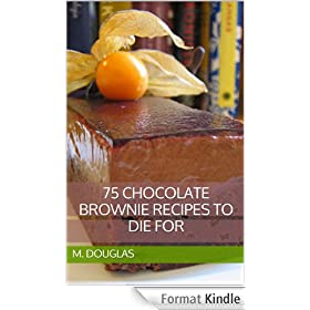 75 Chocolate Brownie Recipes to Die For (Chocolate Recipes to Die For Book 3) (English Edition)