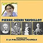 Introduction à la philosophie politique: Les métamorphoses de l'autorité | Pierre-Henri Tavoillot
