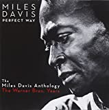 Perfect Way: the Anthology -the Warner Bros. Years by Miles Davis (2010-10-26)