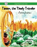 img - for Tanner, the Timely Traveler ~Pennsylvania~ book / textbook / text book