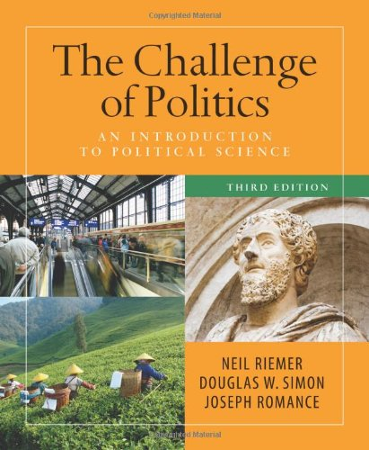 The Challenge of Politics: An Introduction to Political...