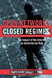 img - for Open Networks, Closed Regimes: The Impact of the Internet on Authoritarian Rule by Kalathil, Shanthi, Boas, Taylor C. (2002) Paperback book / textbook / text book