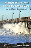 Adapting to Sea Level Rise in the Coastal Zone: Law and Policy Considerations