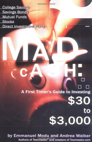Mad Cash: A First Timer'S Guide To Investing $30 To $3000