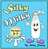 "Childrens Book: ""Silky Milky"" (Childrens bedtime stories for ages 3-7) Early Readers Picture Books ((Bedtime stories childrens books collection))"