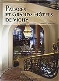 echange, troc Jacques Cousseau - Palaces et grands hôtels de Vichy : Trois siècles de vie hôtelière dans la reine des villes d'eaux