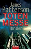 Totenmesse: Thriller - James Patterson