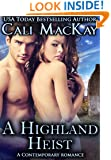 A Highland Heist: A Contemporary Romance (The Highland Heart Series, Book 3)