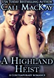 A Highland Heist - A Contemporary Romance (THE HEIST) (The Highland Heart Series Book 3)