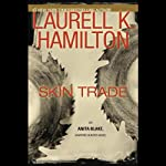 Skin Trade: Anita Blake, Vampire Hunter: Book 17 (       UNABRIDGED) by Laurell K. Hamilton Narrated by Kimberly Alexis