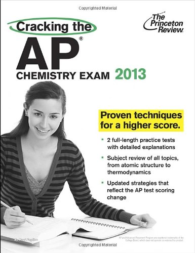 Cracking The Ap Chemistry Exam, 2013 Edition (College Test Preparation)