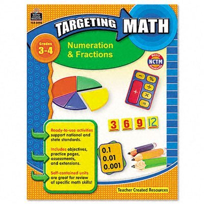 Teacher Created Resources 8993 Teacher Created Resources Targeting Math, Numeration & Fractions, Grades 3-4
