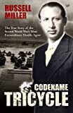 Codename Tricycle: The True Story of the Second World War's Most Extraordinary Double Agent
