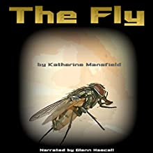 The Fly (       UNABRIDGED) by Katherine Mansfield Narrated by Glenn Hascall