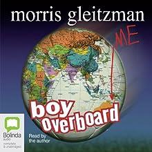 Boy Overboard Audiobook by Morris Gleitzman Narrated by Morris Gleitzman