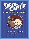 Super-Charlie et le voleur de doudou