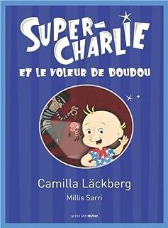 Super-Charlie et le voleur de doudou, Läckberg, Camilla