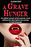 A Grave Hunger - Clean Edit (A New Adult Paranormal Romance Release): Descriptive sex scenes and bad language have been removed from this edit