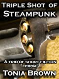 Triple Shot of Steampunk