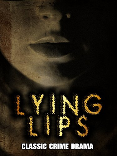 Lying Lips: Classic Crime Drama