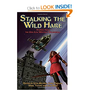 Stalking the Wild Hare: Stories from the Gen Con Writer's Symposium by Jean Rabe, Mike Stackpole, Marc Tassin and John Helfers