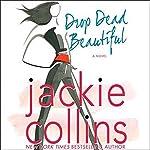 Drop Dead Beautiful | Jackie Collins