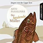 Der heulende Müller | Arto Paasilinna