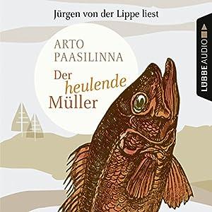 Der heulende Müller Hörbuch