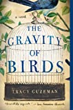Tracy Guzeman The Gravity of Birds